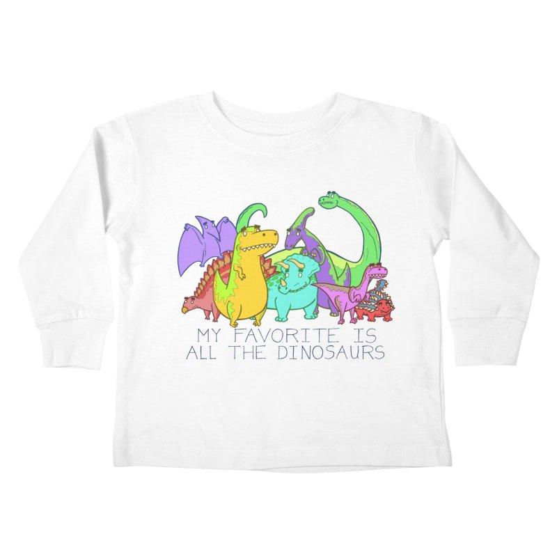 My Favorite Is All The Dinosaurs Kids Toddler Longsleeve T-Shirt by P. Calavara's Artist Shop