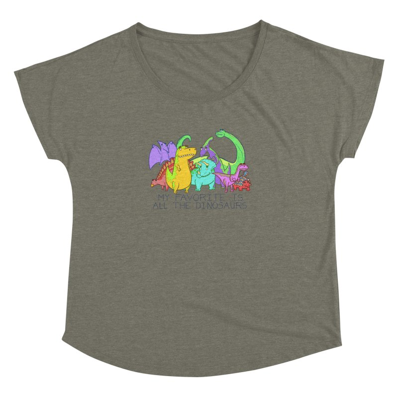 My Favorite Is All The Dinosaurs Women's Dolman Scoop Neck by P. Calavara's Artist Shop