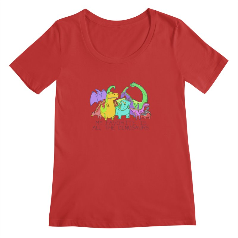 My Favorite Is All The Dinosaurs Women's Regular Scoop Neck by P. Calavara's Artist Shop