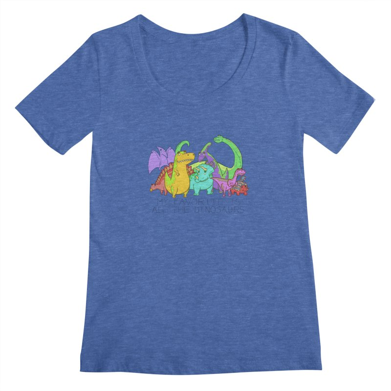 My Favorite Is All The Dinosaurs Women's Scoopneck by P. Calavara's Artist Shop
