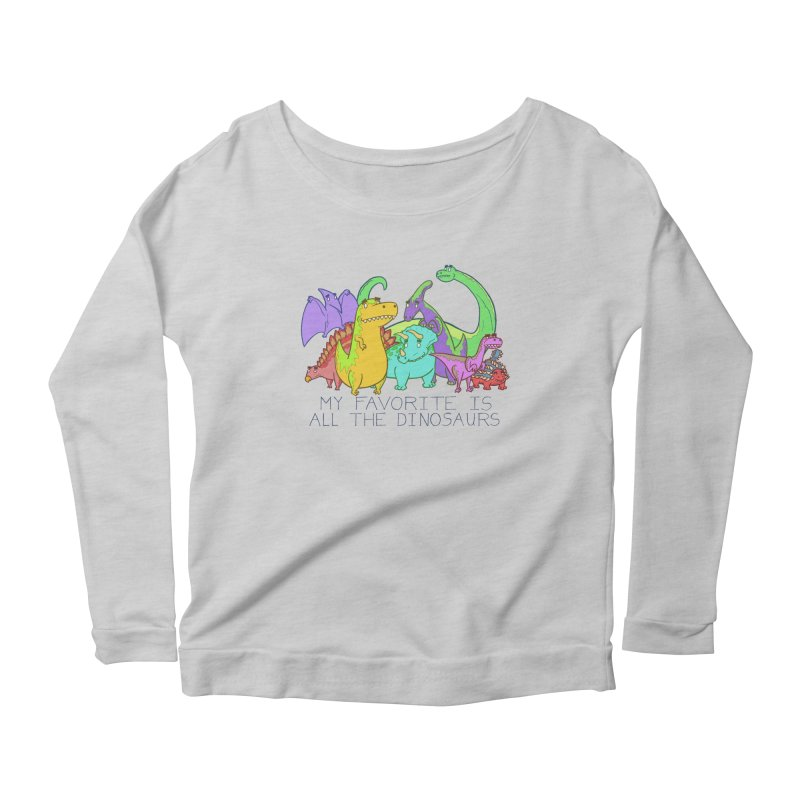 My Favorite Is All The Dinosaurs Women's Scoop Neck Longsleeve T-Shirt by P. Calavara's Artist Shop