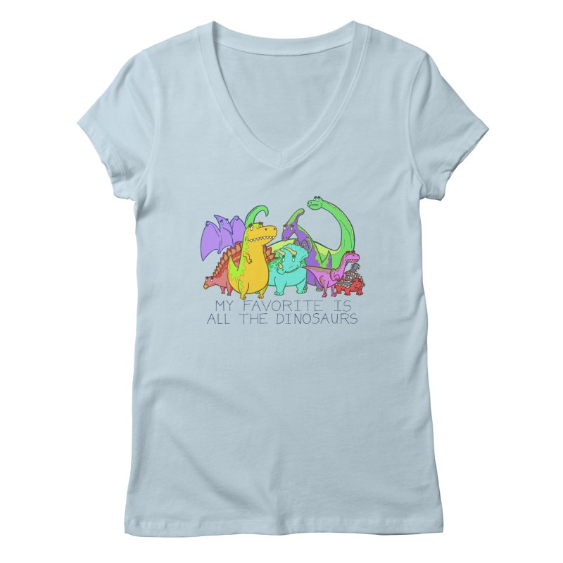 My Favorite Is All The Dinosaurs Women's Regular V-Neck by P. Calavara's Artist Shop