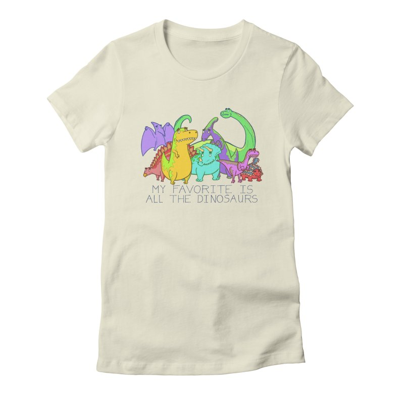 My Favorite Is All The Dinosaurs Women's Fitted T-Shirt by P. Calavara's Artist Shop