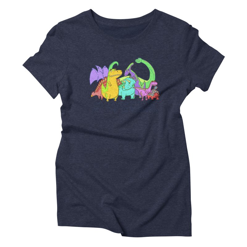 My Favorite Is All The Dinosaurs Women's Triblend T-Shirt by P. Calavara's Artist Shop