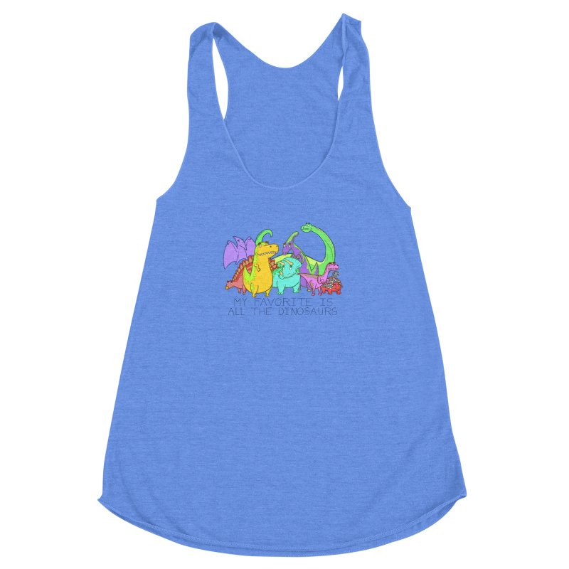 My Favorite Is All The Dinosaurs Women's Racerback Triblend Tank by P. Calavara's Artist Shop