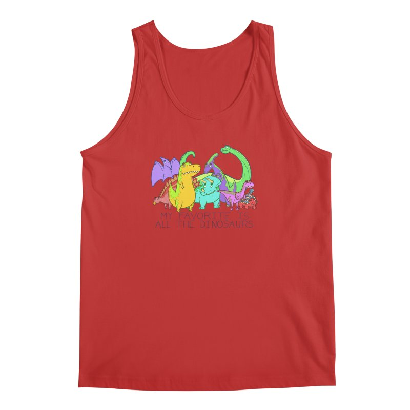 My Favorite Is All The Dinosaurs Men's Tank by P. Calavara's Artist Shop