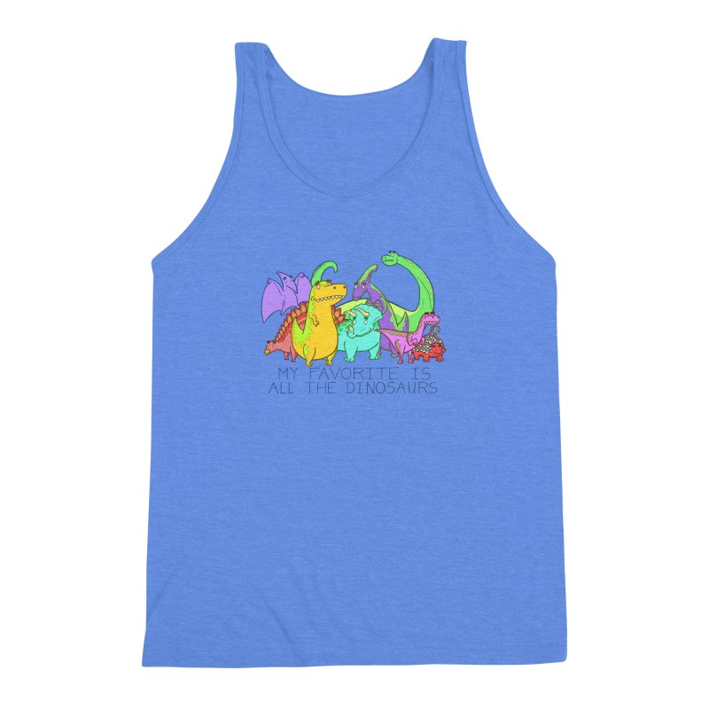 My Favorite Is All The Dinosaurs Men's Triblend Tank by P. Calavara's Artist Shop
