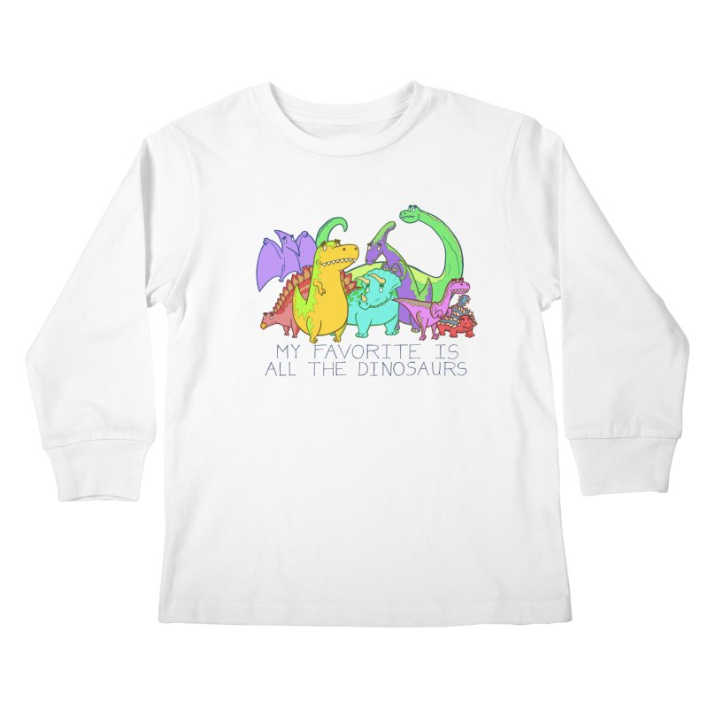 My Favorite Is All The Dinosaurs Kids Longsleeve T-Shirt by P. Calavara's Artist Shop