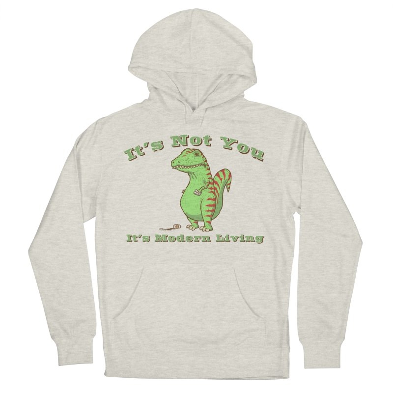 It's Not You, It's modern Living Women's French Terry Pullover Hoody by P. Calavara's Artist Shop