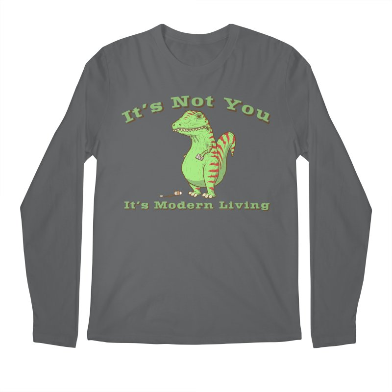 It's Not You, It's modern Living Men's Regular Longsleeve T-Shirt by P. Calavara's Artist Shop