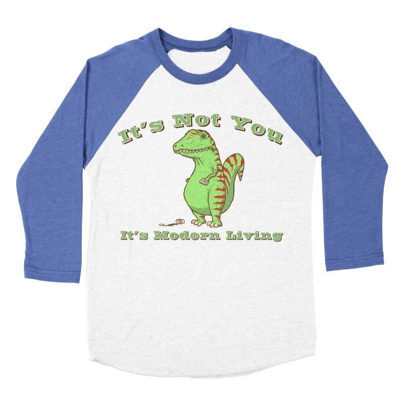 It's Not You, It's modern Living Men's Baseball Triblend T-Shirt by P. Calavara's Artist Shop
