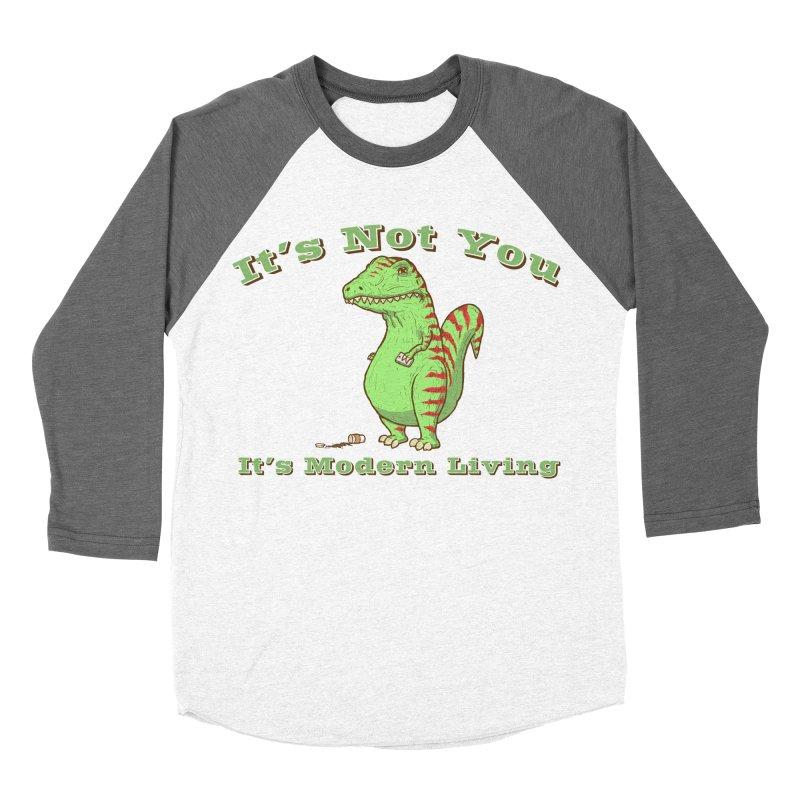 It's Not You, It's modern Living Men's Baseball Triblend Longsleeve T-Shirt by P. Calavara's Artist Shop