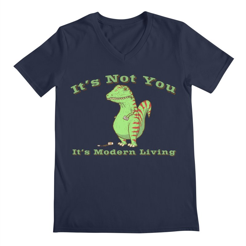 It's Not You, It's modern Living Men's Regular V-Neck by P. Calavara's Artist Shop