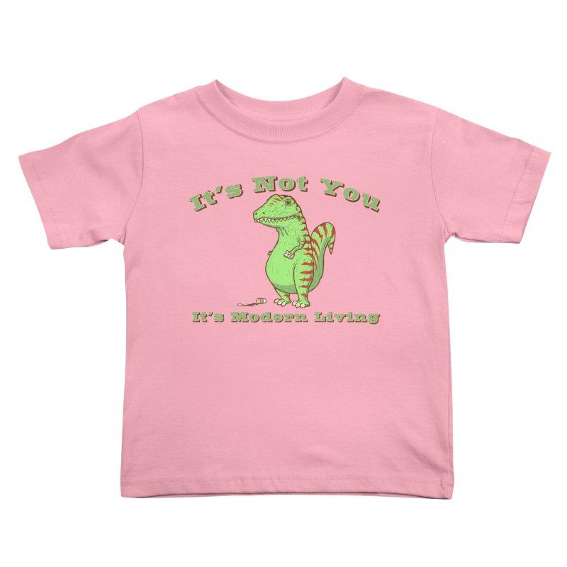 It's Not You, It's modern Living Kids Toddler T-Shirt by P. Calavara's Artist Shop