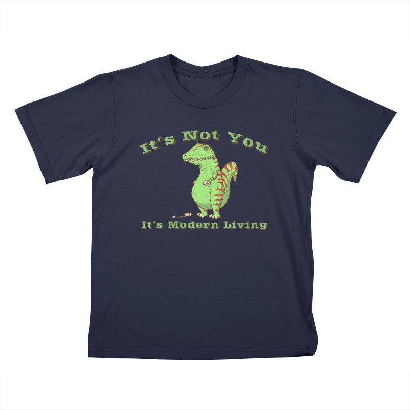 It's Not You, It's modern Living Kids T-Shirt by P. Calavara's Artist Shop