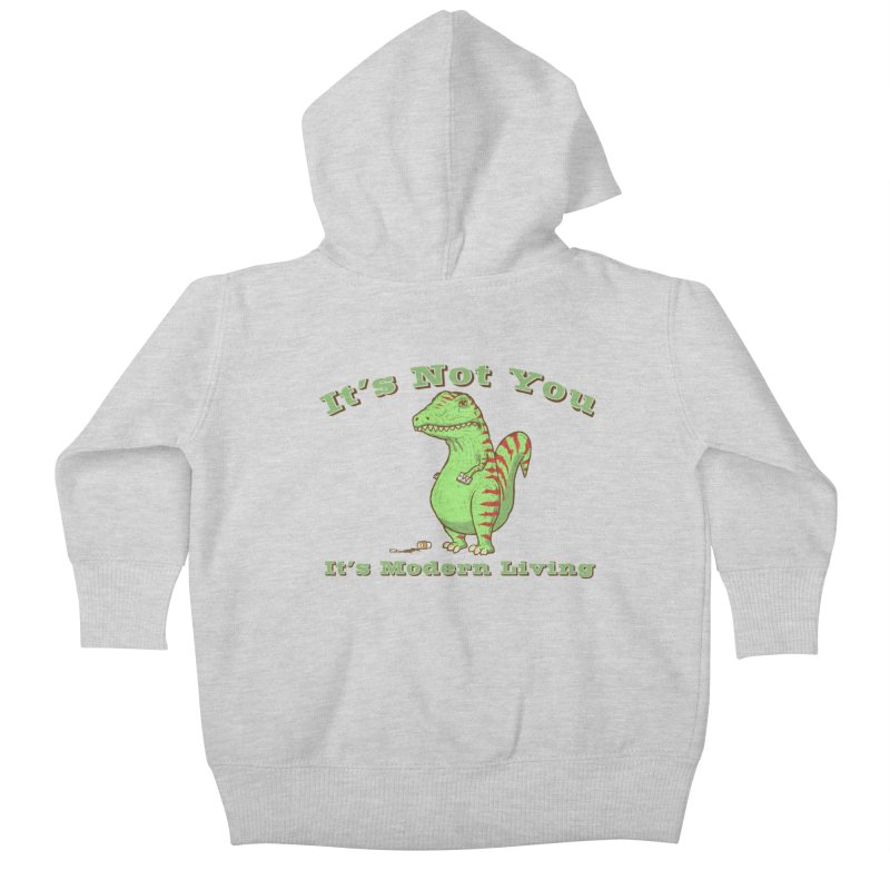 It's Not You, It's modern Living Kids Baby Zip-Up Hoody by P. Calavara's Artist Shop