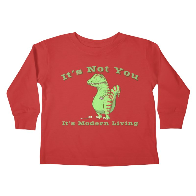 It's Not You, It's modern Living Kids Toddler Longsleeve T-Shirt by P. Calavara's Artist Shop