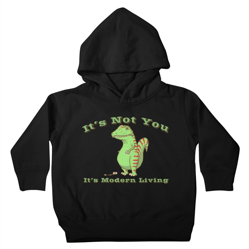 It's Not You, It's modern Living Kids Toddler Pullover Hoody by P. Calavara's Artist Shop
