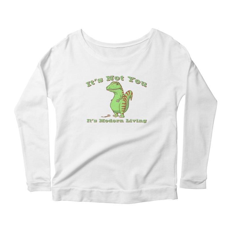 It's Not You, It's modern Living Women's Scoop Neck Longsleeve T-Shirt by P. Calavara's Artist Shop