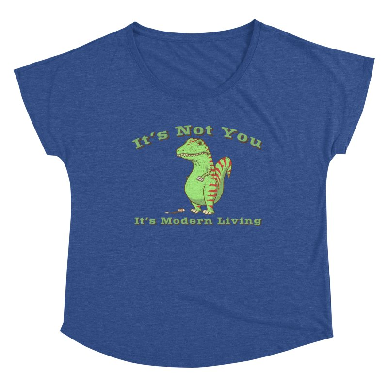 It's Not You, It's modern Living Women's Dolman Scoop Neck by P. Calavara's Artist Shop
