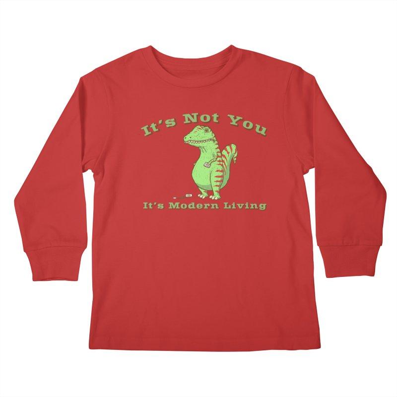 It's Not You, It's modern Living Kids Longsleeve T-Shirt by P. Calavara's Artist Shop