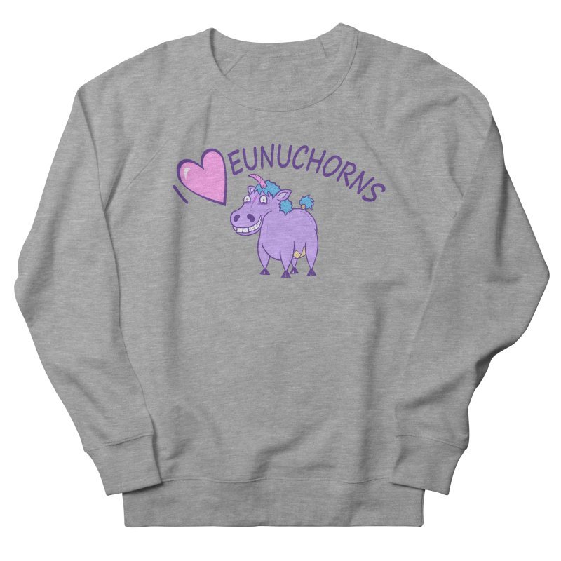 I (Heart) Eunuchorns Men's Sweatshirt by P. Calavara's Artist Shop
