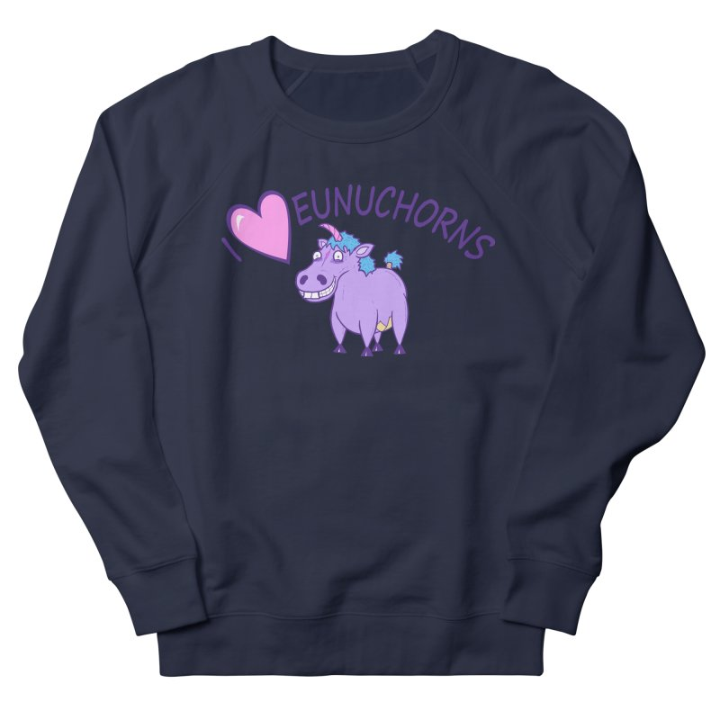 I (Heart) Eunuchorns Men's Sweatshirt by P. Calavara's Artist Shop