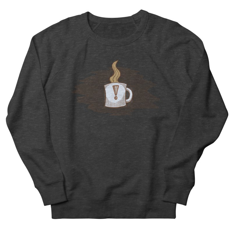 Coffee! Women's Sweatshirt by P. Calavara's Artist Shop