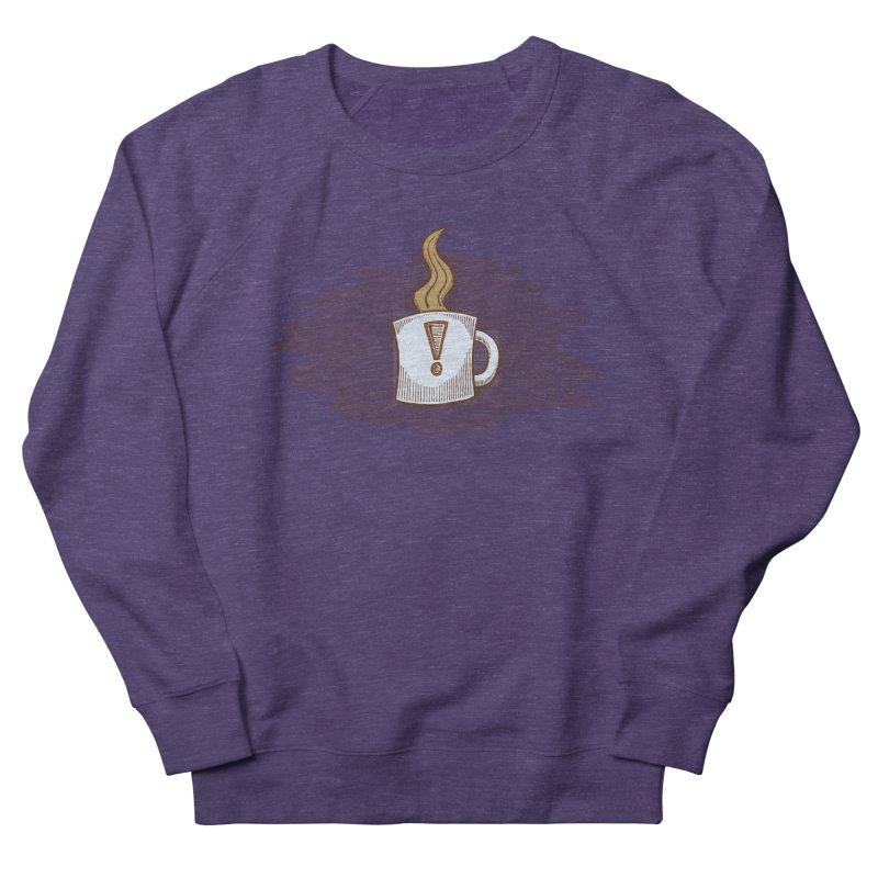 Coffee! Men's French Terry Sweatshirt by P. Calavara's Artist Shop