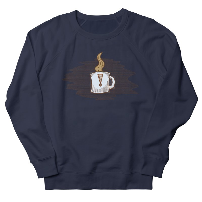 Coffee! Men's French Terry Sweatshirt by P. Calavara's Artist Shop