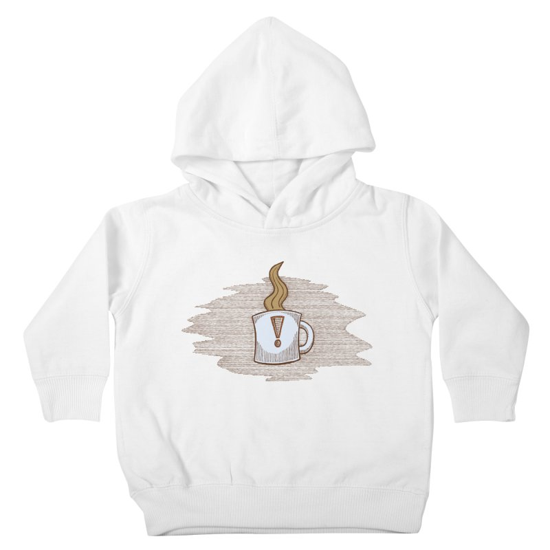 Coffee! Kids Toddler Pullover Hoody by P. Calavara's Artist Shop