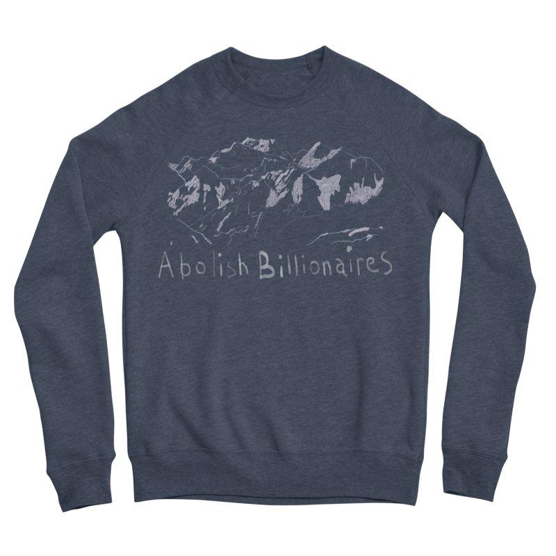 Abolish Billionaires Men's Sponge Fleece Sweatshirt by Undying Apparel Shop