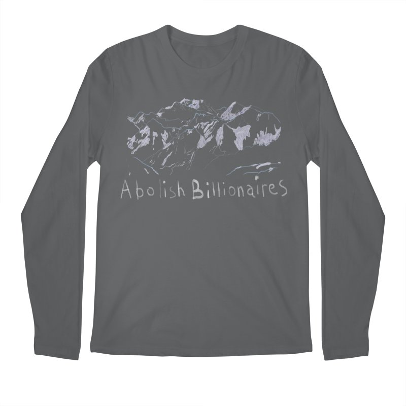 Abolish Billionaires Men's Longsleeve T-Shirt by Undying Apparel Shop
