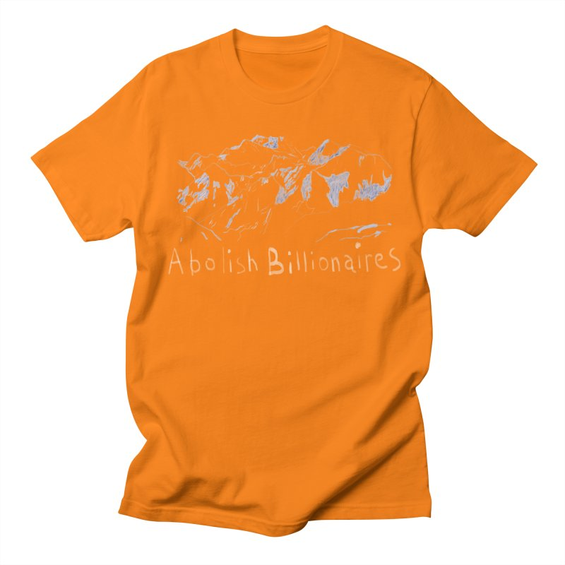 Abolish Billionaires Men's T-Shirt by Undying Apparel Shop