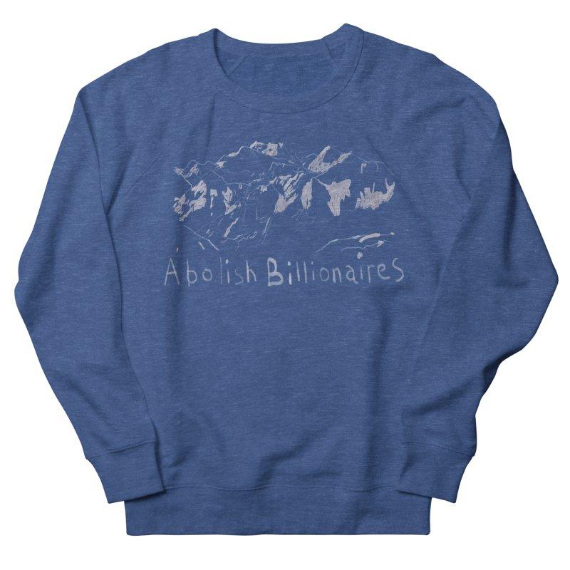 Abolish Billionaires Men's Sweatshirt by Undying Apparel Shop