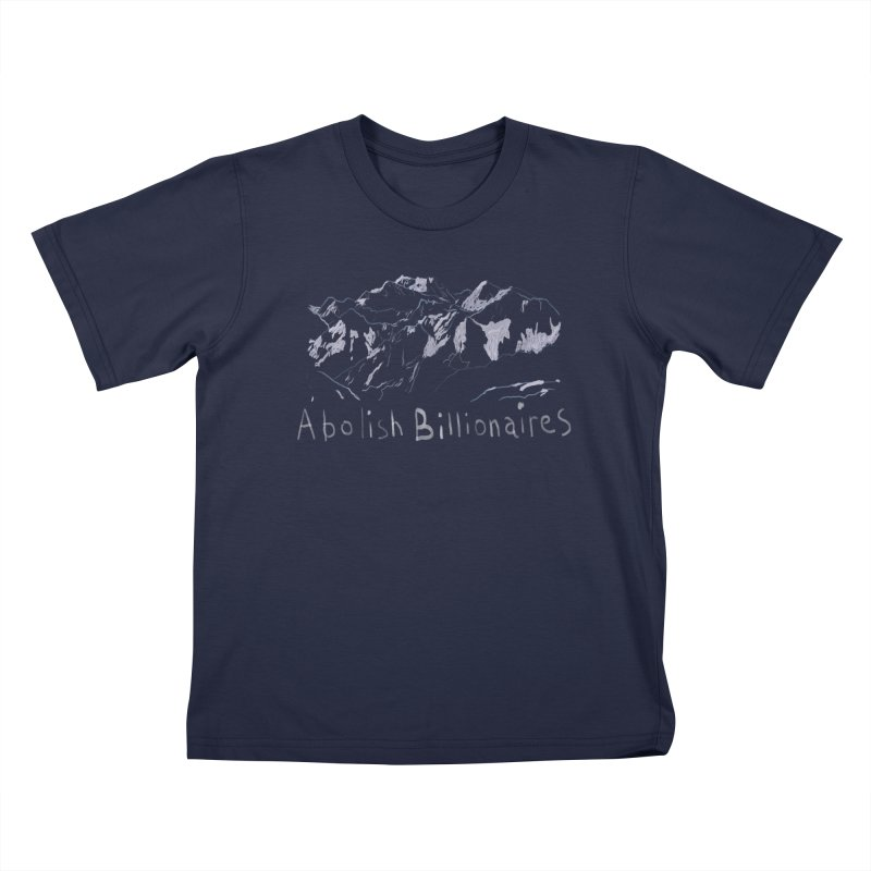 Abolish Billionaires Kids T-Shirt by Undying Apparel Shop