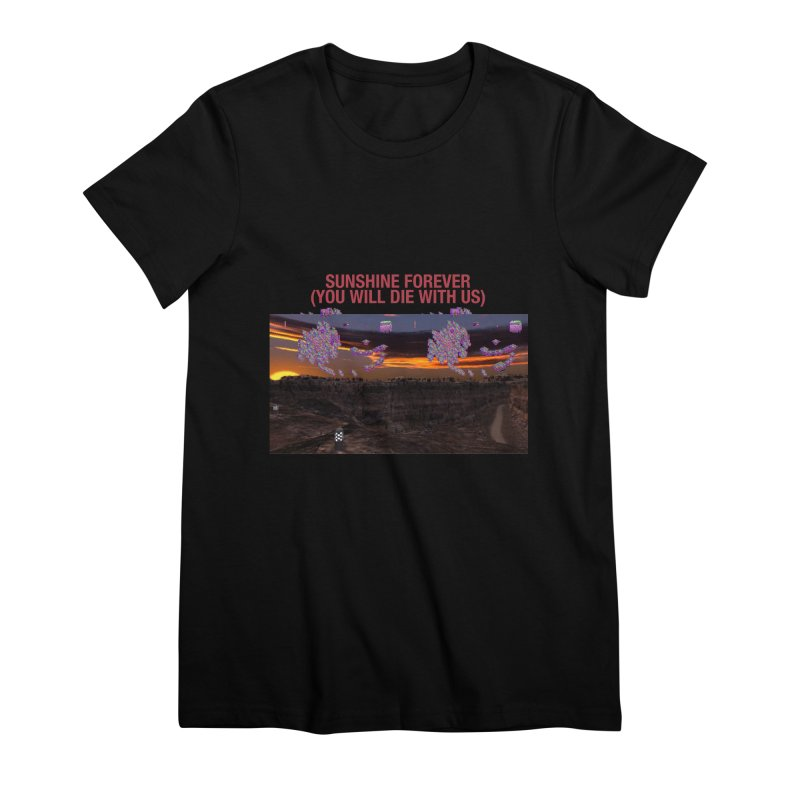sunshine forevr Women's Premium T-Shirt by Undying Apparel Shop