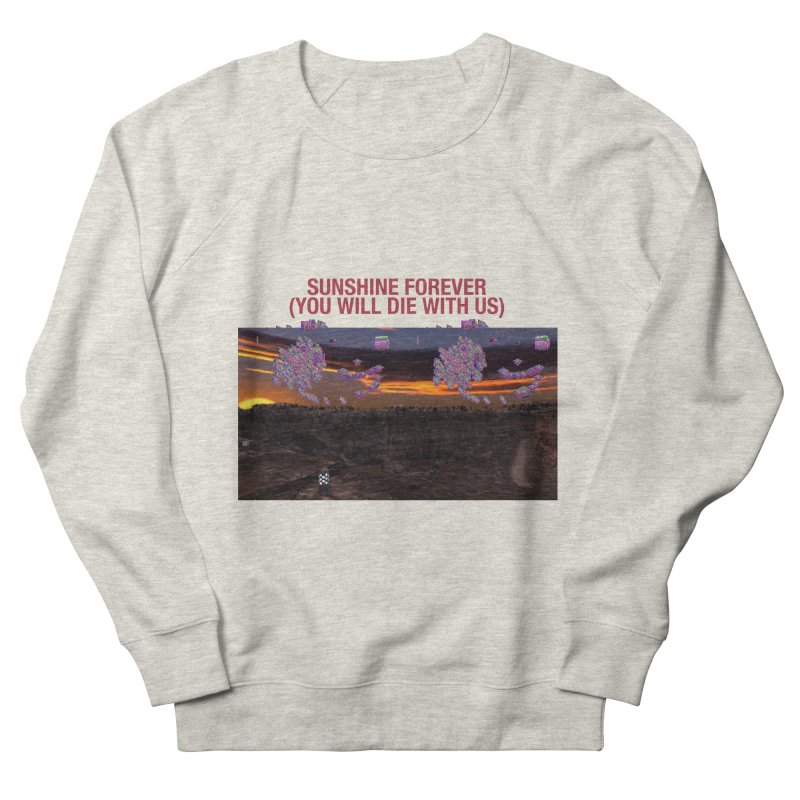 sunshine forevr Women's French Terry Sweatshirt by Undying Apparel Shop