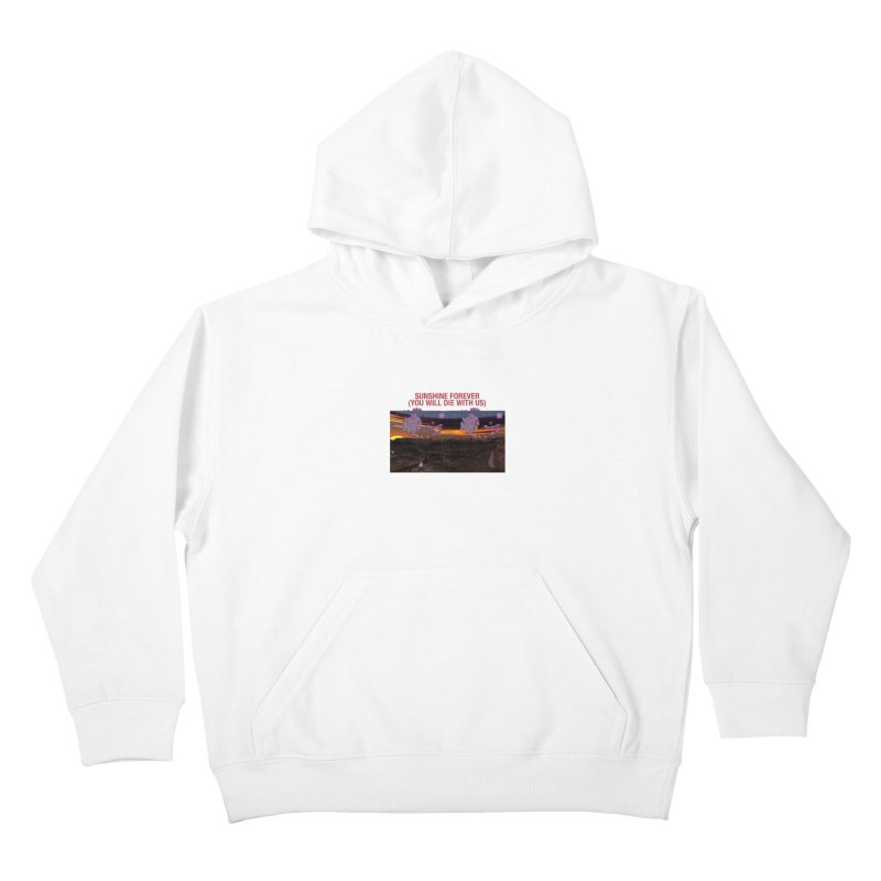 sunshine forevr Kids Pullover Hoody by Undying Apparel Shop