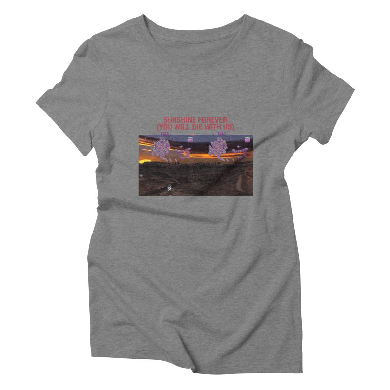 sunshine forevr Women's Triblend T-Shirt by Undying Apparel Shop