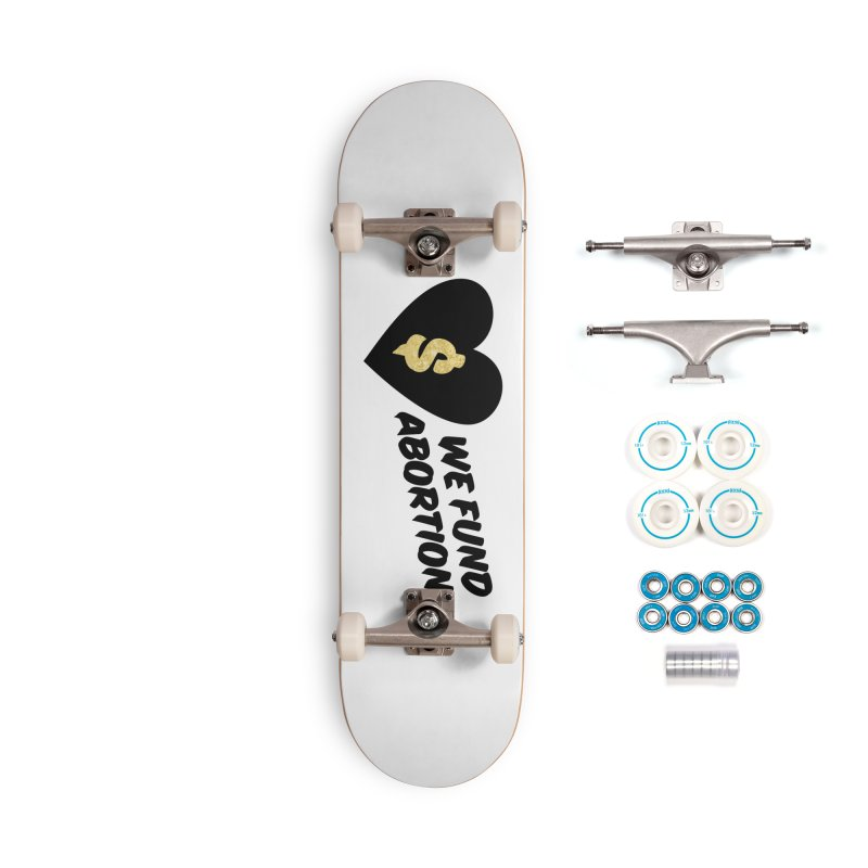 We Fund Abortion, black & gold Accessories Skateboard by New River Abortion Access Fund Shop