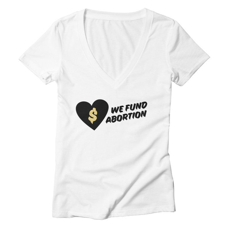 We Fund Abortion, black & gold Fitted V-Neck by New River Abortion Access Fund Shop