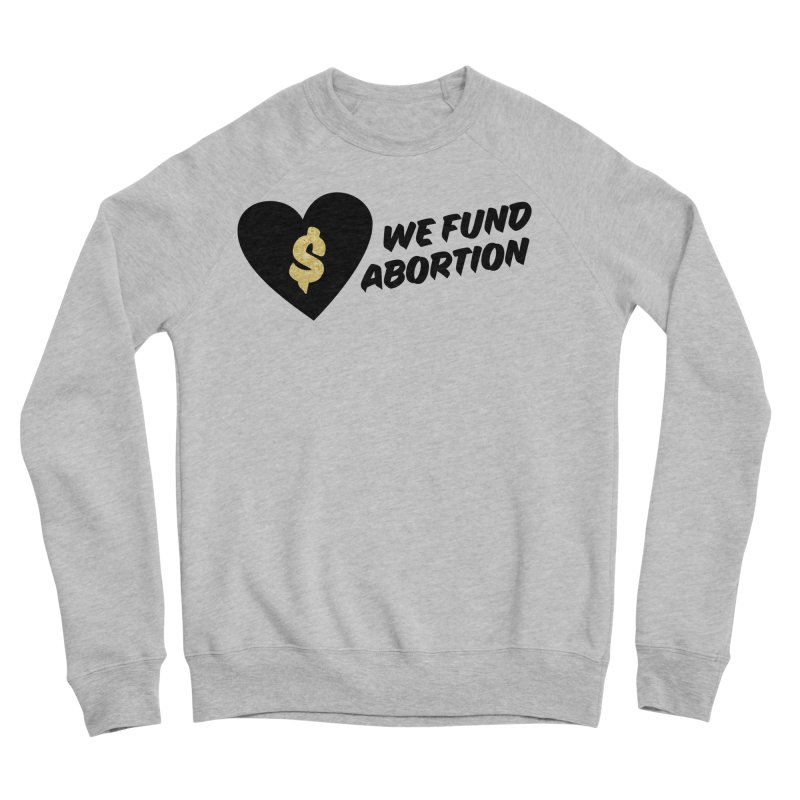 We Fund Abortion, black & gold Fitted Sweatshirt by New River Abortion Access Fund Shop