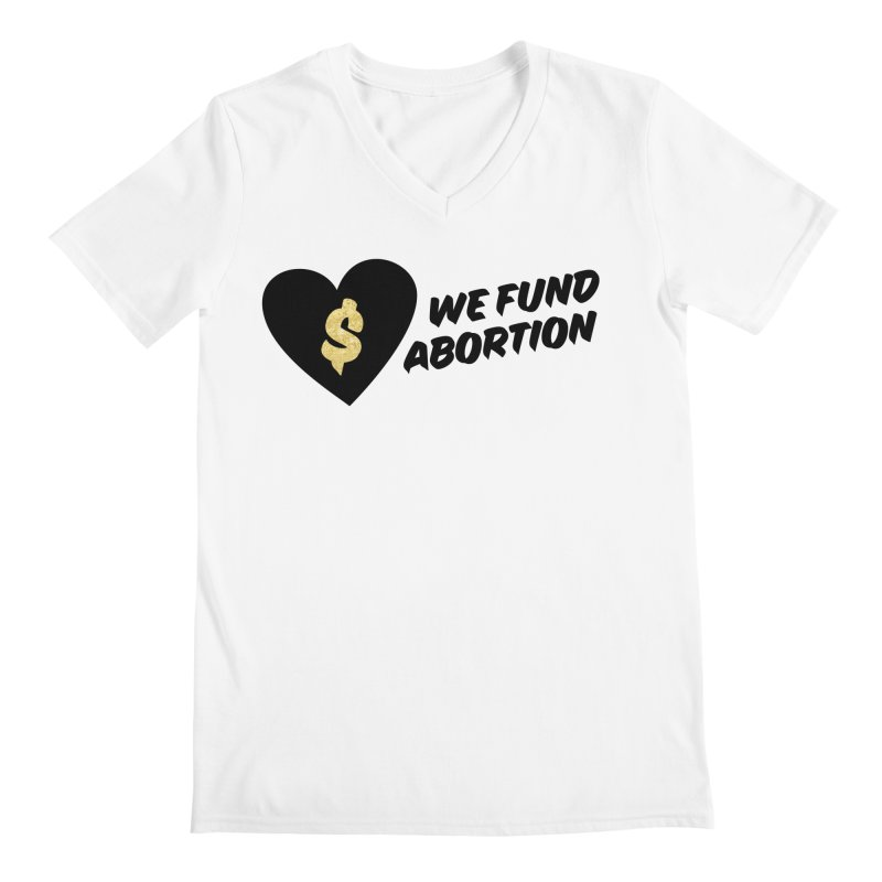 We Fund Abortion, black & gold Loose Fit V-Neck by New River Abortion Access Fund Shop