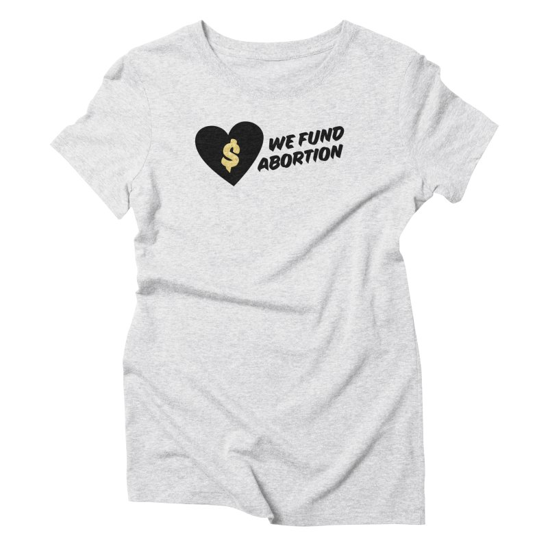 We Fund Abortion, black & gold Fitted T-Shirt by New River Abortion Access Fund Shop