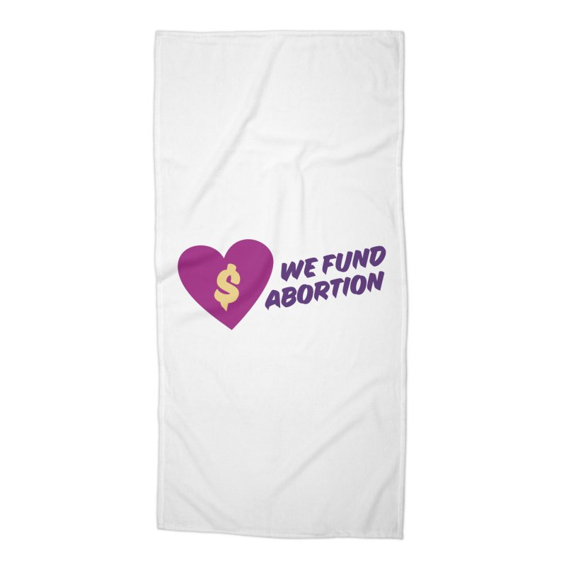 We Fund Abortion, purple Accessories Beach Towel by New River Abortion Access Fund Shop