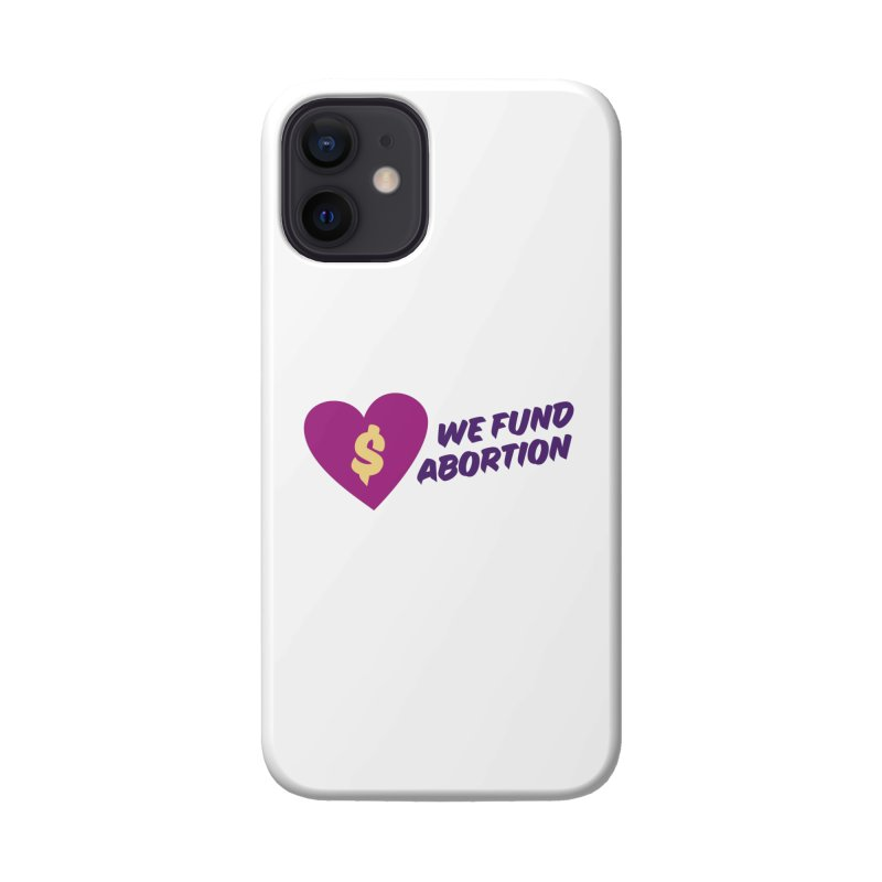 We Fund Abortion, purple Accessories Phone Case by New River Abortion Access Fund Shop