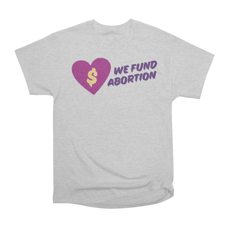 We Fund Abortion, purple Loose Fit T-Shirt by New River Abortion Access Fund Shop