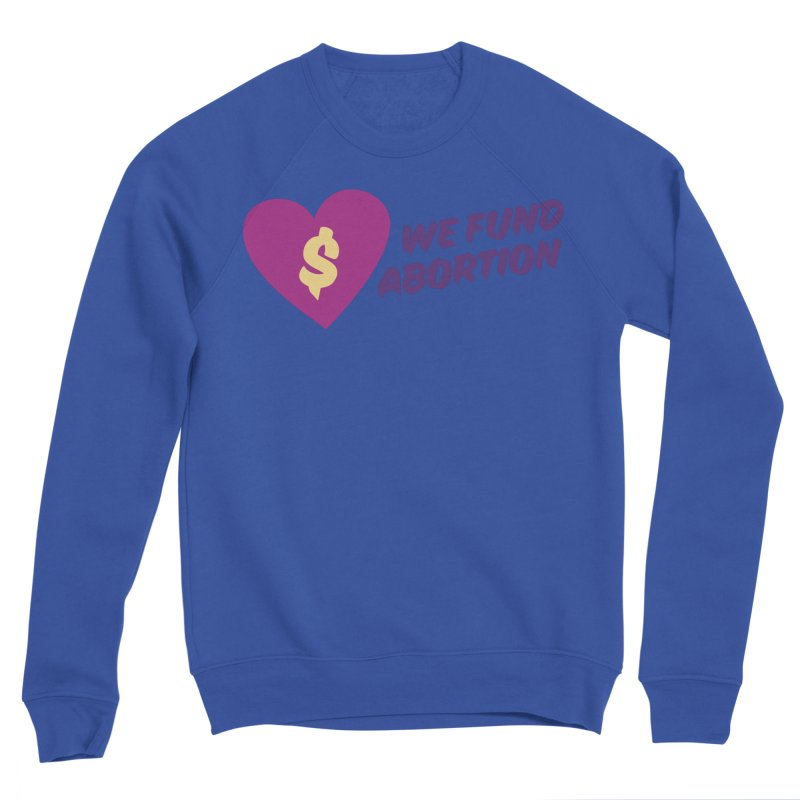 We Fund Abortion, purple Fitted Sweatshirt by New River Abortion Access Fund Shop