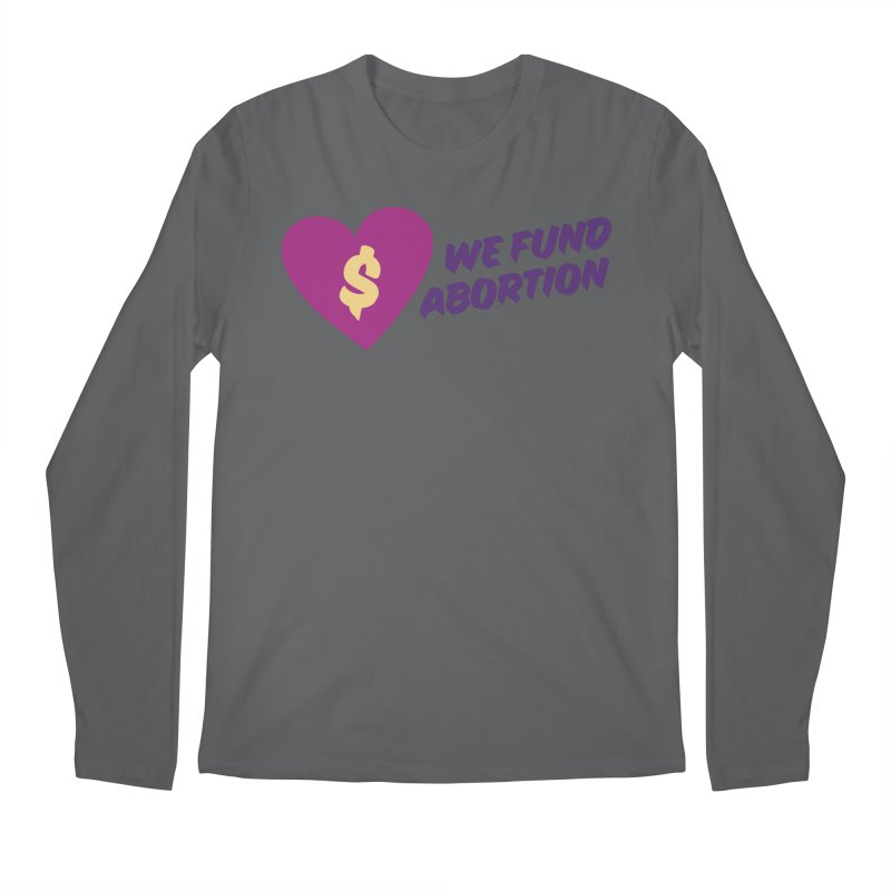 We Fund Abortion, purple Loose Fit Longsleeve T-Shirt by New River Abortion Access Fund Shop